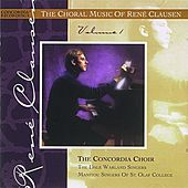 The Choral Music of Rene Clausen by Concordia Choir