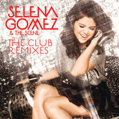 The Club Remixes by Selena Gomez
