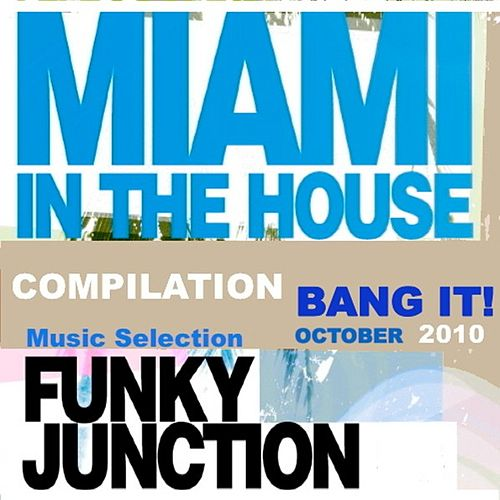 Miami in the house  Compilation Bang IT by Various Artists