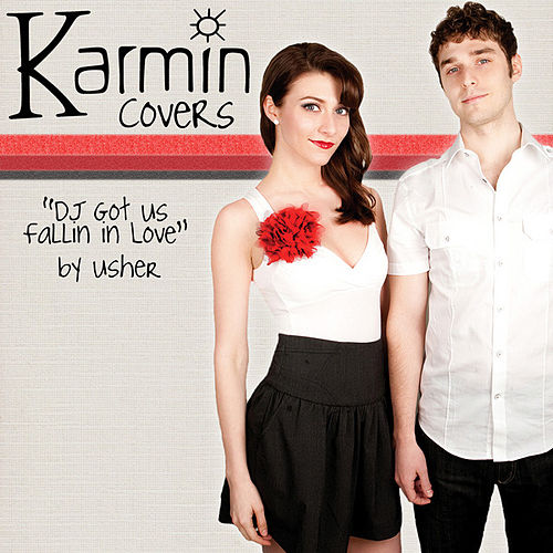 DJ Got Us Fallin' In Love [originally by Usher feat. Pitbull] - Single by Karmin