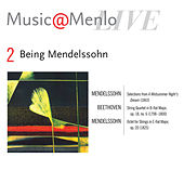 Being Mendelssohn: Disc 2: Mendelssohn: Selections from A Midsummer Night's Dream - Beethoven: String Quartet Op. 18, No. 6 - Mendelssohn: Octet by Various Artists