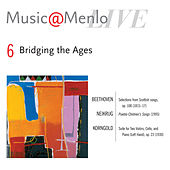 Bridging the Ages: Disc 6: Beethoven: Selections from Scottish song, op. 108 - Neikrug: Pueblo Children's Songs - Korngold: Suite for Two Violins, Cello, and Piano (Left Hand), op. 23 by Various Artists