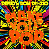 Make You Pop - Remixes by Diplo
