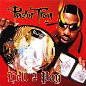 Hell 2 Pay by Pastor Troy
