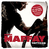 Tattoos (40 Jahre Maffay - Alle Hits - Neu produziert) by Various Artists