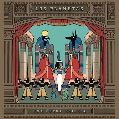 Una Opera Egipcia by Los Planetas