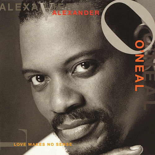 Love Makes No Sense by Alexander O'Neal