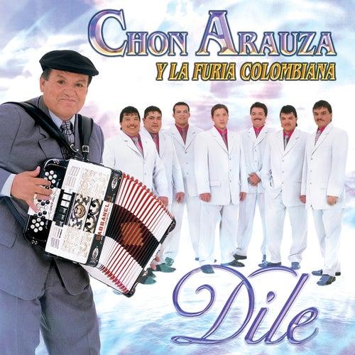 Dile by Chon Arauza