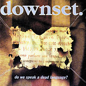 Do We Speak A Dead Language? by Downset