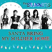 Santa Bring My Soldier Home by The Stunners
