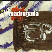 Ep by Madrugada
