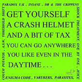 Get Yourself A Crash Helmet And A Bit Of Tax And You Can Go Anywhere You Like Even In The Daytime by Various Artists