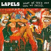 What We Tried And How We Failed by Lapels