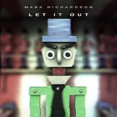 Let it Out - EP by Mark Richardson