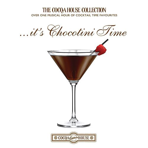... it's Chocotini Time by Various Artists