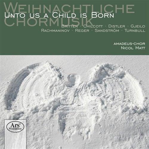 Weihnachtliche Chormusik: Unto Us a Child Is Born by Nicol Matt