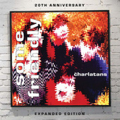 Some Friendly - Expanded Edition by The Charlatans