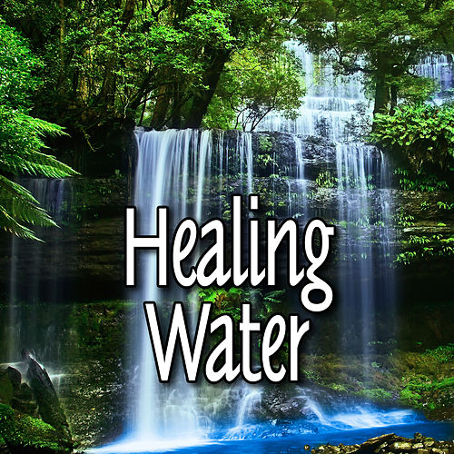 Healing Water by Sounds Of Nature