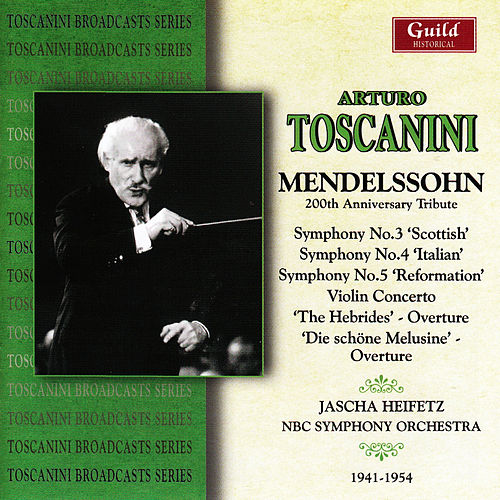 Toscanini - Mendelssohn 200 Anniversary Tribute by Various Artists