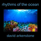 Rhythms Of The Ocean by David Arkenstone