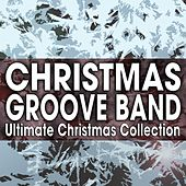 Ultimate Christmas Collection by Christmas Groove Band