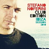 Stefano Noferini Club Edition (Ibiza Session 2010) by Various Artists