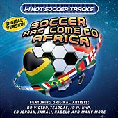 Soccer Has Come to Africa - Soccer Hits by Various Artists