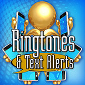 Ringtones and Text Alerts by Sound Effects