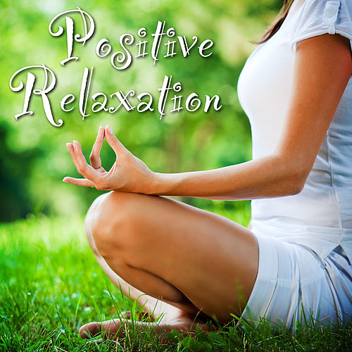 Positive Relaxation by Yoga Relaxation Music