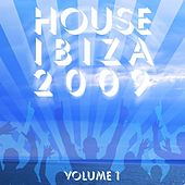 House ibiza 2009 vol. 1 by Various Artists