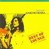Best of lounge - fantasy by Marchio Bossa