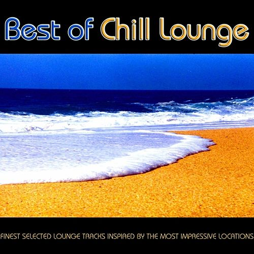 Best of Chill Lounge - Finest Selected Lounge Tracks Inspire by Various Artists