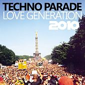 Techno Parade Love Generation 2010 by Various Artists