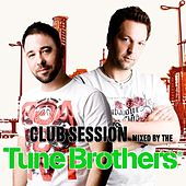 Club Session Mixed By the Tune Brothers by Various Artists