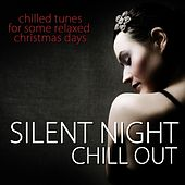Silent Night Chill Out by Various Artists