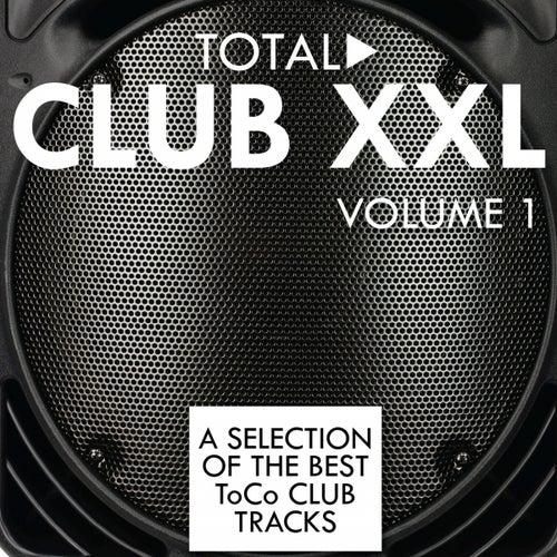 Total Club XXL, Vol. 1 by Various Artists