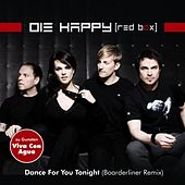 Dance for You Tonight (Boarderliner Remix) by Die Happy