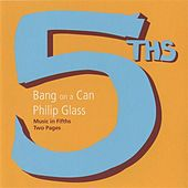 Glass: Music in Fifths von Bang On A Can All-Stars