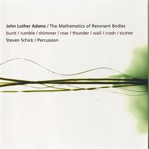 The Mathematics of Resonant Bodies by Steven Schick