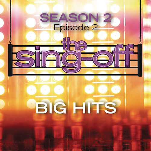 The Sing-Off: Season 2 - Episode 2 - Big Hits by Various Artists