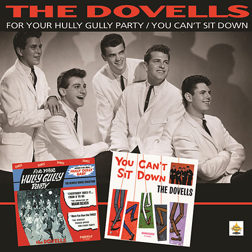 For Your Hully Gully Party/You Can't Sit Down by The Dovells