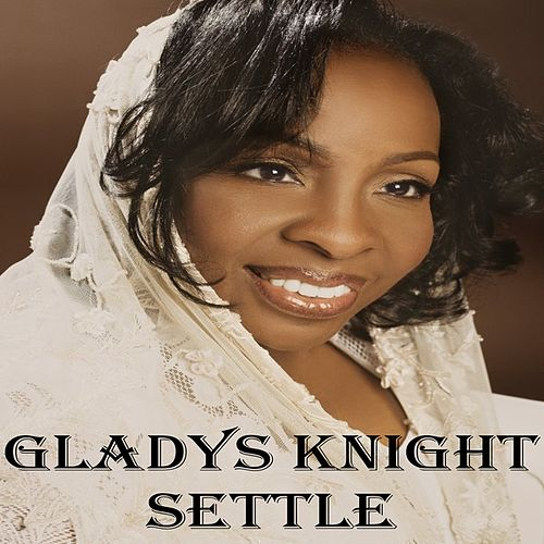 Settle by Gladys Knight