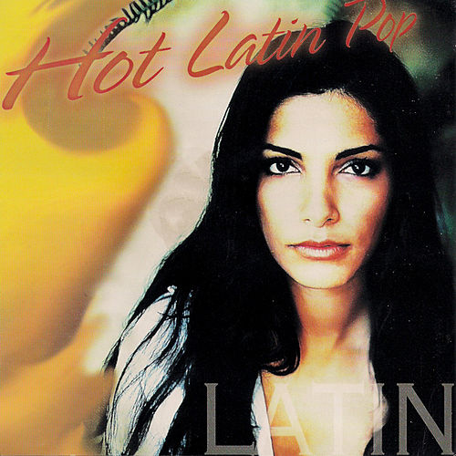 Hot Latin Pop by Various Artists