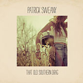 That Old Southern Drag by Patrick Sweany