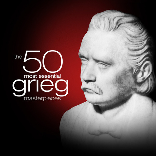The 50 Most Essential Grieg Masterpieces by Various Artists