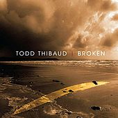 Broken by Todd Thibaud
