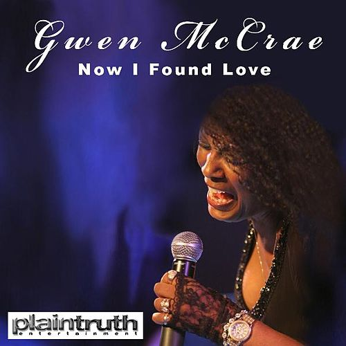 'Now I Found Love' - Single by Gwen McCrae