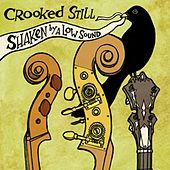 Shaken By a Low Sound by Crooked Still