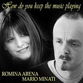 How Do You Keep The Music Playing - Single by Romina Arena