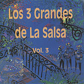 Los Tres Grandes de la Salsa, Vol. 3 by Various Artists